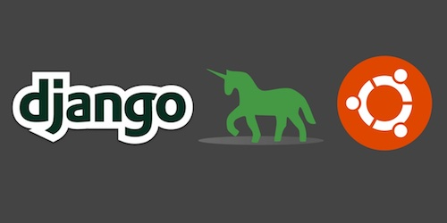 Django, Green Unicorn and Ubuntu Linux logos. Copyright their respective owners.