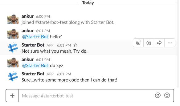 Give StarterBot commands in your Slack channel.