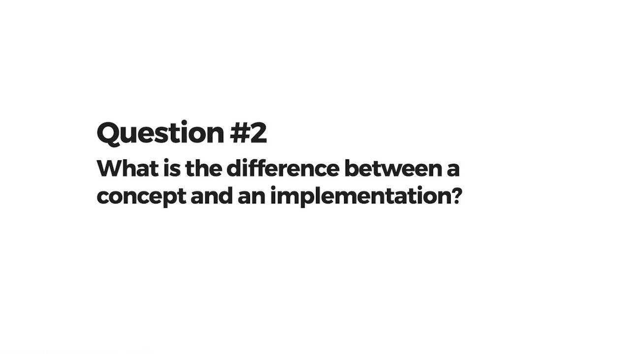 What is the difference between a concept and an implementation?