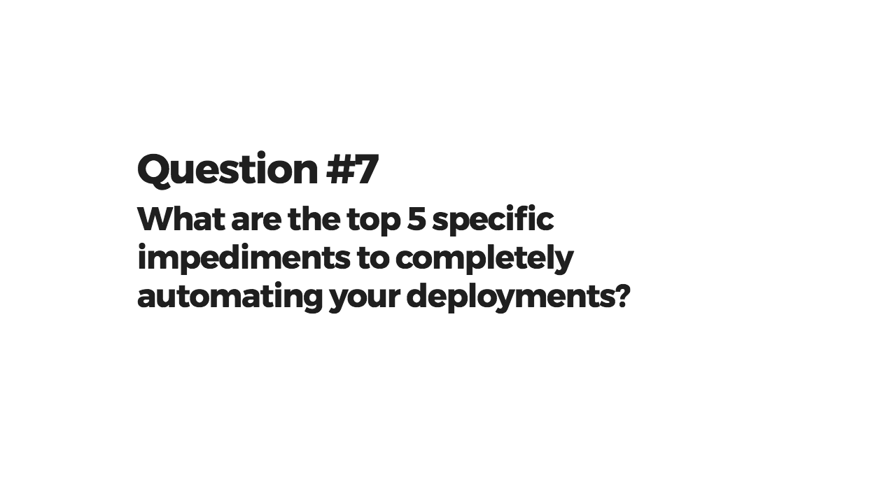 What are the top 5 specific impediments to completing automating your deployments?