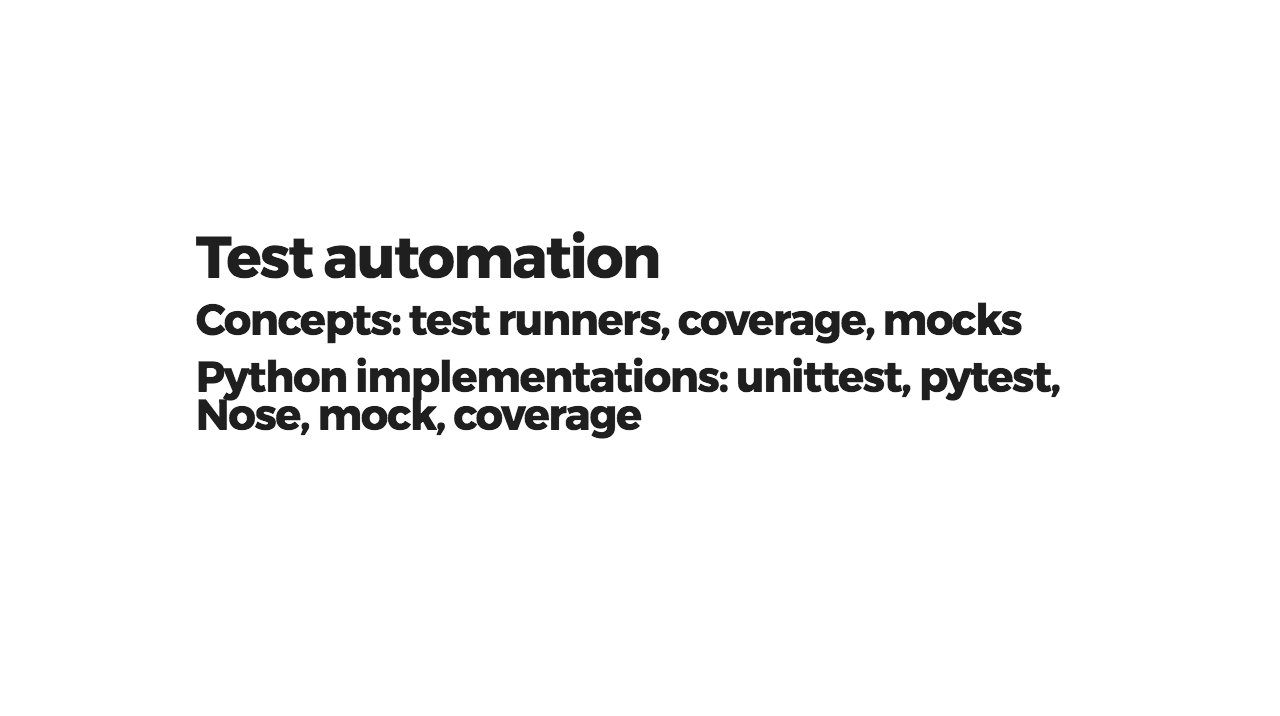 Test automation concepts and their implementations in Python ecosystem as examples.