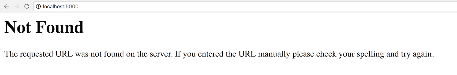 Testing our Flask application at the base URL receives an HTTP 404 error.