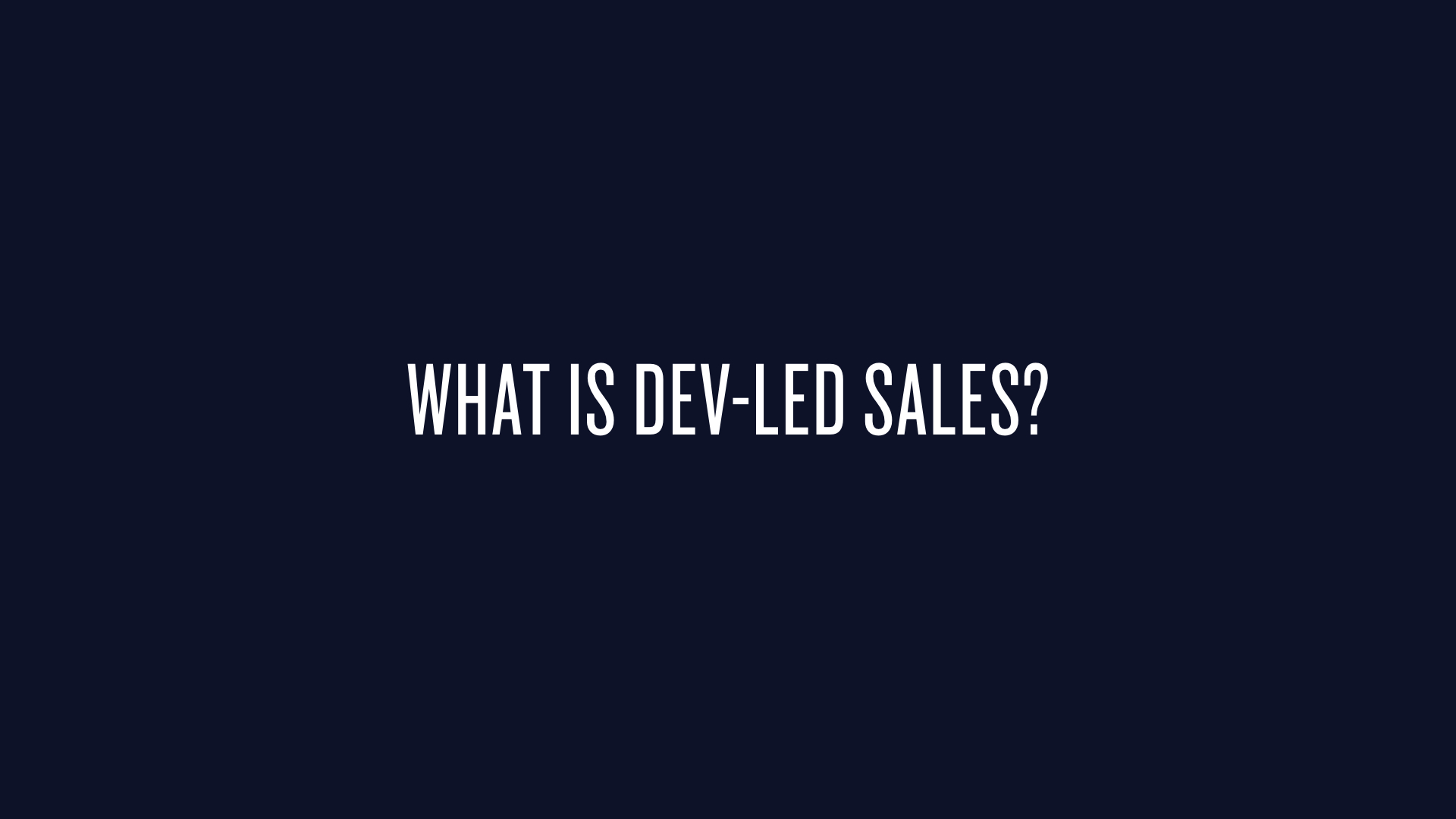 Subsection for what is dev-led sales.