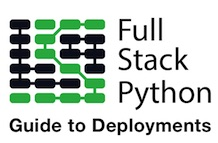 The Full Stack Python Guide to Deployments